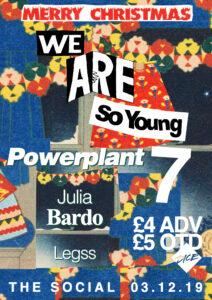 We Are So Young 7: Powerplant, Julia Bardo & Legss