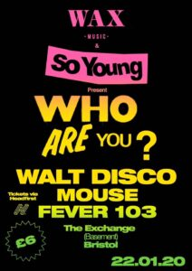 Who Are You? Walt Disco, Mouse, Fever 103 at Exchange, Bristol