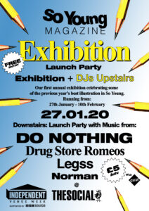 So Young 2019/20 Exhibition Launch Party: Do Nothing, Drug Store Romeos, Legss & Norman.