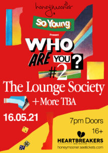 Who Are You? #2 The Lounge Society + More TBA